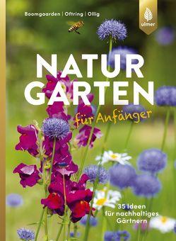 Naturgarten für Anfänger von Boomgaarden,  Heike, Oftring,  Bärbel, Ollig,  Werner