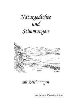 Naturgedichte und Stimmungen von Himmelreich-Stute,  Susanne