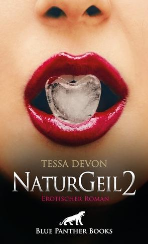 NaturGeil 2 | Erotischer Roman von Devon,  Tessa
