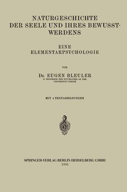 Naturgeschichte der Seele und Ihres Bewusstwerdens von Bleuler,  Eugen