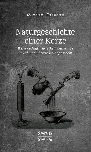 Naturgeschichte einer Kerze von Faraday,  Michael
