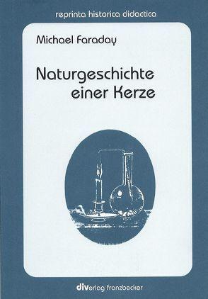 Naturgeschichte einer Kerze von Buck,  Peter, Faraday,  Michael