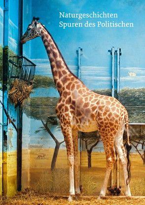 Naturgeschichten. Spuren des Politischen von Fuchs,  Rainer