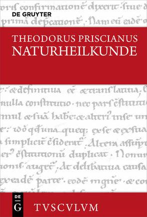 Naturheilkunde von Brodersen,  Kai, Priscianus,  Theodorus