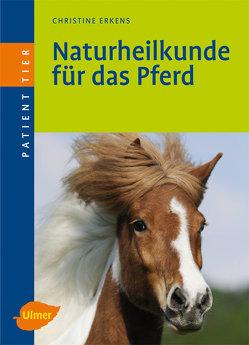 Naturheilkunde für das Pferd von Erkens,  Christine