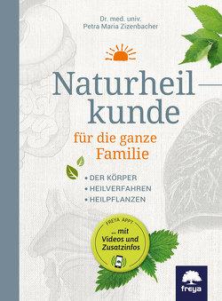 Naturheilkunde für die ganze Familie von Zizenbacher,  Dr.,  Petra Maria