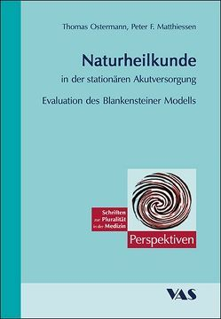 Naturheilkunde in der stationären Akutversorgung von Matthiessen,  Peter F, Ostermann,  Thomas