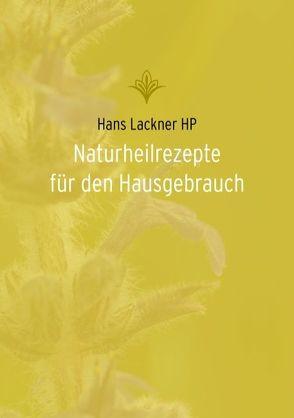 Naturheilrezepte für den Hausgebrauch von Lackner,  Hans