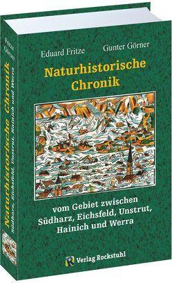 Naturhistorische Chronik SÜDHARZ, EICHSFELD, UNSTRUT, HAINICH und WERRA von Fritze,  Eduard, Görner,  Gunter