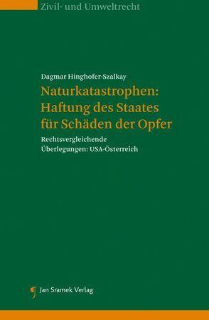 Naturkatastrophen: Haftung des Staates für Schäden der Opfer von Hinghofer-Szalkay,  Dagmar