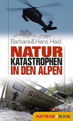 Naturkatastrophen in den Alpen von Haid,  Barbara, Haid,  Hans