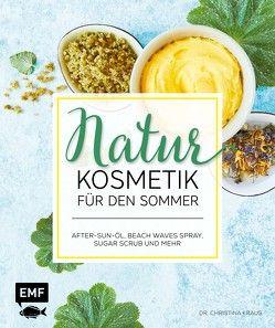 Naturkosmetik für den Sommer von Kraus,  Christina