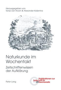 Naturkunde im Wochentakt von Košenina,  Alexander, van Hoorn,  Tanja