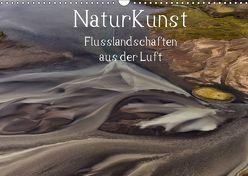NaturKunst Flusslandschaften aus der Luft (Wandkalender 2019 DIN A3 quer) von Gerken,  Klaus