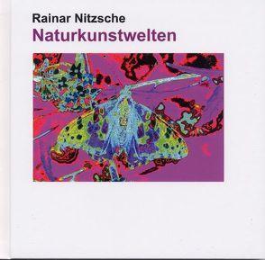 Naturkunstwelten von Nitzsche,  Rainar