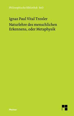 Naturlehre des menschlichen Erkennens oder Metaphysik von Schweizer,  Hans R, Troxler,  Ignaz P