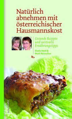 Natürlich abnehmen mit österreichischer Hausmannskost von Hörl,  Doris, Reisecker,  Berti