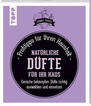 Natürliche Düfte für Ihr Haus (Zauberfrisch) von Fabre,  Sylvie