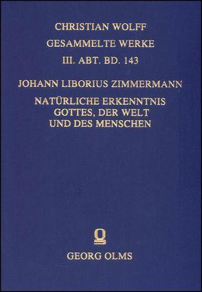 Natürliche Erkentniß Gottes, der Welt und des Menschen von Zimmermann,  Johann Liborius