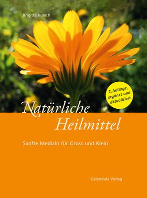 Natürliche Heilmittel von Kurath,  Brigitte
