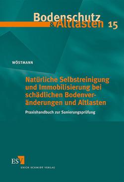 Natürliche Selbstreinigung und Immobilisierung bei schädlichen Bodenveränderungen und Altlasten von Wöstmann,  Ulrich