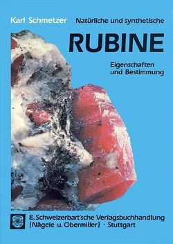 Natürliche und synthetische Rubine von Schmetzer,  Karl