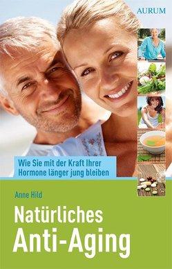 Natürliches Anti-Aging von Hild,  Anne
