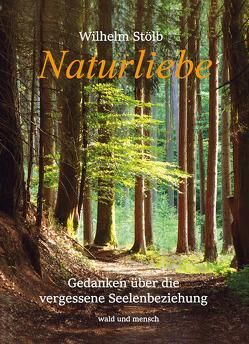 Naturliebe von Stölb,  Wilhelm