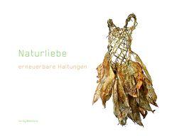 Naturliebe – erneuerbare Haltungen