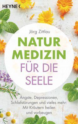 Naturmedizin für die Seele von Zittlau,  Jörg