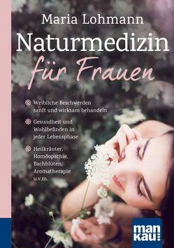 Naturmedizin für Frauen. Kompakt-Ratgeber von Lohmann,  Maria