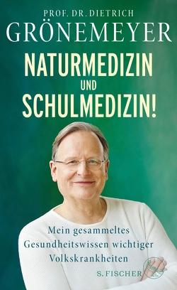 Naturmedizin und Schulmedizin! von Grönemeyer,  Dietrich