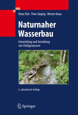 Naturnaher Wasserbau von Jürging,  Peter, Kraus,  Werner, Patt,  Heinz