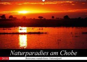 Naturparadies am Chobe – Botswanas wunderbarer Nationalpark (Wandkalender 2018 DIN A2 quer) von Woyke,  Wibke