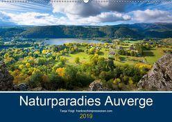 Naturparadies Auvergne (Wandkalender 2019 DIN A2 quer) von Voigt,  Tanja