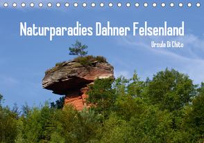 Naturparadies Dahner Felsenland (Tischkalender 2021 DIN A5 quer) von Di Chito,  Ursula
