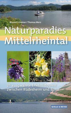 Naturparadies Mittelrheintal von Kremer,  Bruno P., Merz,  Thomas