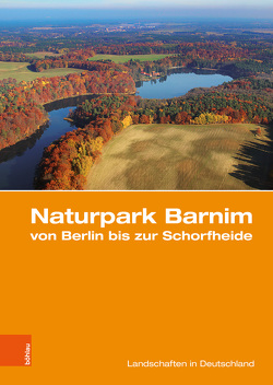 Naturpark Barnim von Berlin bis zur Schorfheide von Gärtner,  Peter, Porada,  Haik Thomas