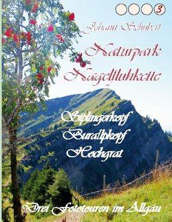Naturpark Nagelfluhkette Siplingerkopf Buralpkopf Hochgrat von Schubert,  Johann