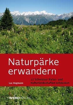 Naturpärke erwandern von Hagmann,  Luc