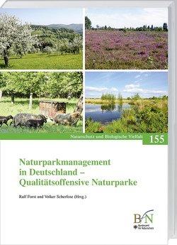 Naturparkmanagement in Deutschland – Qualitätsoffensive Naturparke von Bundesamt für Naturschutz, Forst,  Ralf, Scherfose,  Volker
