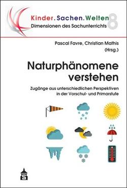 Naturphänomene verstehen von Favre,  Pascal, Mathis,  Christian