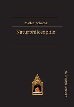 Naturphilosophie von Schneid,  Mathias