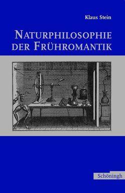 Naturphilosophie der Frühromantik von Stein,  Klaus