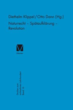 Naturrecht – Spätaufklärung – Revolution von Damm,  Otto, Klippel,  Diethelm