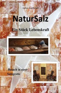NaturSalz ein Stück Lebenskraft von Kehl,  Gudrun Angelika