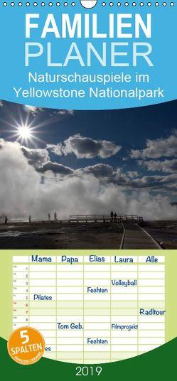 Naturschauspiele im Yellowstone Nationalpark – Familienplaner hoch (Wandkalender 2019 , 21 cm x 45 cm, hoch) von Friederich,  Rudolf