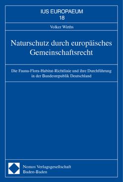 Naturschutz durch europäisches Gemeinschaftsrecht von Wirths,  Volker