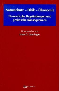 Naturschutz – Ethik – Ökonomie von Nutzinger,  Hans G