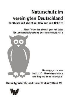 Naturschutz im vereinigten Deutschland von Behrens,  Hermann, Wegener,  Uwe